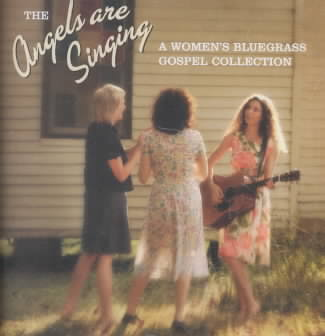 ANGELS ARE SINGING (WOMEN'S BLUEGRASS (CD)