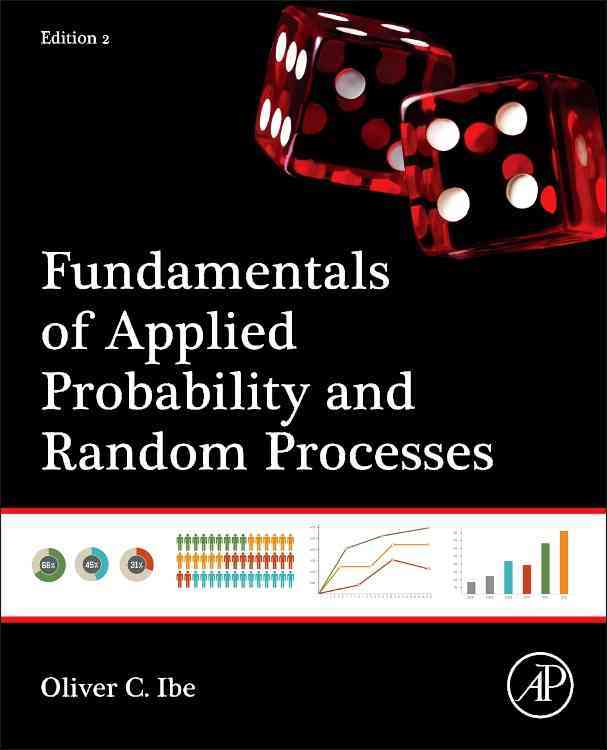 Fundamentals of Applied Probability and Random Processes By Ibe, Oliver