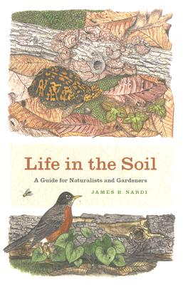 Life in the Soil By Nardi, James B.