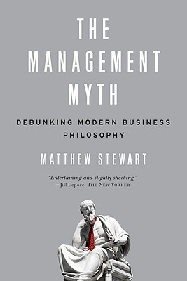 The Management Myth By Stewart, Matthew