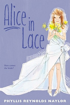 Alice in Lace By Naylor, Phyllis Reynolds